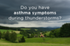 do-you-have-asthma-symptoms-during-thunderstorms2-ub-bt-630.png