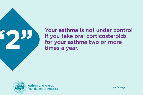 asthma peak week your asthma is not controlled if you take oral corticosteroids two or more times each year
