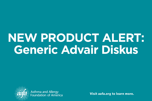 Fda Approves First Generic Advair Diskus For Asthma Treatment Asthma And Allergy Foundation Of America