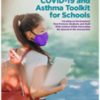 COVID-19 and Asthma Toolkit for Schools: COVID-19 and Asthma Toolkit for Schools
