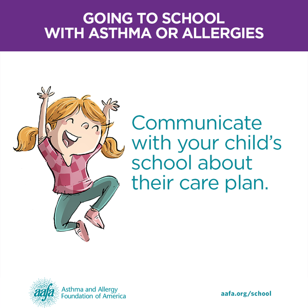 Communicate with your child's school about their asthma or food allergy care plan