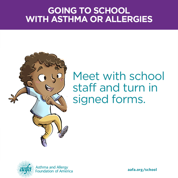Meet with school staff to turn in signed forms for your child with asthma or food allergies