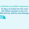 Asthma and Allergy Awareness - Month 31 Days of Action (Facebook)